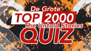 Top 2000 Untold Stories Quiz
